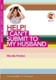 Portada de HELP! I CAN'T SUBMIT TO MY HUSBAND (LIVING IN A FALLEN WORLD) BY GLENDA HOTTON (2012) PAPERBACK
