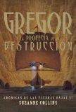 Portada de GREGOR Y LA PROFECIA DE LA DESTRUCCION (UNDERLAND CHRONICLES)