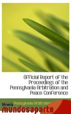 Portada de OFFICIAL REPORT OF THE PROCEEDINGS OF THE PENNSYLVANIA ARBITRATION AND PEACE CONFERENCE