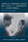 Portada de CRITICAL THINKING ABOUT SEX, LOVE, AND ROMANCE IN THE MASS MEDIA: MEDIA LITERACY APPLICATIONS (ROUTLEDGE COMMUNICATION SERIES)