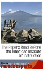 Portada de THE PAPERS READ BEFORE THE AMERICAN INSTITUTE OF INSTRUCTION