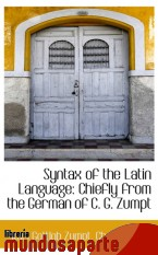 Portada de SYNTAX OF THE LATIN LANGUAGE: CHIEFLY FROM THE GERMAN OF C. G. ZUMPT