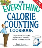 Portada de THE EVERYTHING CALORIE COUNTING COOKBOOK: EAT GREAT AND LOSE WEIGHT BY CALCULATING YOUR DAILY CALORIES, FAT CARBS, AND FIBER