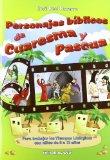 Portada de PERSONAJES BÍBLICOS DE CUARESMA Y PASCUA: PARA TRABAJAR LOS TIEMPOS LITÚRGICOS CON NIÑOS DE 8 A 12 AÑOS