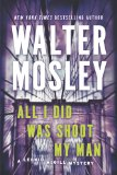 Portada de ALL I DID WAS SHOOT MY MAN: A LEONID MCGILL MYSTERY