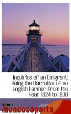 Portada de INQUIRIES OF AN EMIGRANT: BEING THE NARRATIVE OF AN ENGLISH FARMER FROM THE YEAR 1824 TO 1830