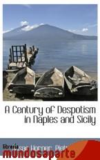 Portada de A CENTURY OF DESPOTISM IN NAPLES AND SICILY