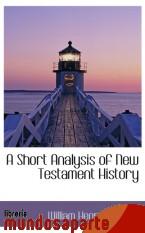Portada de A SHORT ANALYSIS OF NEW TESTAMENT HISTORY