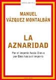 Portada de LA AZNARIDAD: POR EL IMPERIO HACIA DIOS O POR DIOS HACIA EL IMPER IO