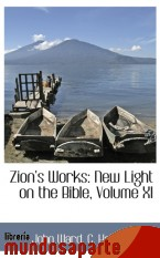 Portada de ZION S WORKS: NEW LIGHT ON THE BIBLE, VOLUME XI