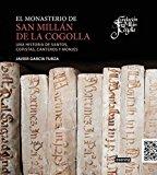 Portada de EL MONASTERIO DE SAN MILLÁN DE LA COGOLLA: UNA HISTORIA DE SANTOS, COPISTAS, CANTEROS Y MONJES