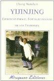 Portada de YIJINJING. EJERCICIOS PARA EL FORTALECIMIENTO DE TENDONES