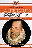 Portada de LA LITERATURA ESPAÑOLA EN 100 PREGUNTAS (100 PREGUNTAS ESENCIALES)
