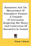 Portada de BAROMETERS AND THE MEASUREMENT OF ATMOSPHERIC PRESSURE: A PAMPHLET OF INFORMATION RESPECTING THE THEORY AND CONSTRUCTION OF BAROMETERS IN GENERAL