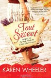 Portada de TOUT SWEET: HANGING UP MY HIGH HEELS FOR A NEW LIFE IN FRANCE