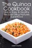 Portada de THE QUINOA COOKBOOK: QUICK, EASY AND HEALTHY RECIPES USING NATURES SUPERFOOD
