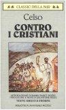 Portada de CONTRO I CRISTIANI-IL DISCORSO DI VERITÀ (CLASSICI GRECI E LATINI)