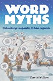 Portada de WORD MYTHS: DEBUNKING LINGUISTIC URBAN LEGENDS BY DAVID WILTON (2008-11-06)