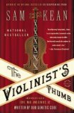 Portada de [(THE VIOLINIST'S THUMB: AND OTHER LOST TALES OF LOVE, WAR, AND GENIUS, AS WRITTEN BY OUR GENETIC CODE)] [AUTHOR: SAM KEAN] PUBLISHED ON (JULY, 2013)