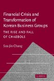 Portada de FINANCIAL CRISIS AND TRANSFORMATION OF KOREAN BUSINESS GROUPS: THE RISE AND FALL OF CHAEBOLS