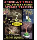Portada de CREATING GEM, BEADED & BONSAI WIRE TREES: STEP BY STEP INSTRUCTIONS, 400 PHOTOS & DRAWINGS (PAPERBACK) - COMMON