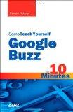 Portada de SAMS TEACH YOURSELF GOOGLE BUZZ IN 10 MINUTES (SAMS TEACH YOURSELF IN 10 MINS)