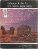 Portada de ECHOES OF THE PAST; NEW MEXICO'S GHOST TOWNS BY PATRICIA F. MELESKI