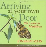 Portada de ARRIVING AT YOUR OWN DOOR: 108 LESSONS IN MINDFULNESS BY JON KABAT-ZINN (24-JAN-2008) PAPERBACK