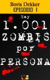 Portada de HAY 1001 ZOMBIS POR PERSONA EPISODIO 1