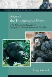 Portada de APES OF THE IMPENETRABLE FOREST (THE BEHAVIORAL ECOLOGY OF SYMPATIRIC CHIMPANZEES AND GORILLAS) 1ST EDITION BY STANFORD, CRAIG (2007) PAPERBACK