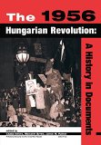 Portada de THE 1956 HUNGARIAN REVOLUTION: A HISTORY IN DOCUMENTS (NATIONAL SECURITY ARCHIVE COLD WAR READERS) BY CSABA BEKES (COMPILER), MALCOLM BYRNE (COMPILER) Ï¿Œ VISIT AMAZON'S MALCOLM BYRNE PAGE SEARCH RESULTS FOR THIS AUTHOR MALCOLM BYRNE (COMPILER), JANOS M. RAINER (COMPILER) (5-SEP-2000) PAPERBACK