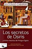 Portada de SECRETOS DE OSIRIS Y OTROS MISTERIOS DEL ANTIGUO EGIPTO (NO FICCION) (SPANISH EDITION) BY ANTONIO CABANAS (2014-05-12)