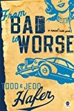Portada de FROM BAD TO WORSE BY TODD HAFER (1-JUL-2007) PAPERBACK