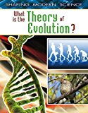 Portada de WHAT IS THE THEORY OF EVOLUTION? (SHAPING MODERN SCIENCE) BY ROBERT WALKER (2011-01-30)