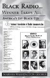 Portada de BLACK RADIO ... WINNER TAKES ALL: AMERICA'S 1ST BLACK DJS BY GEORGE, MARSHA WASHINGTON (2002) PAPERBACK