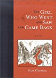 Portada de THE GIRL WHO WENT AND SAW AND CAME BACK BY KIM CHERNIN (1-FEB-2002) HARDCOVER