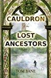Portada de CAULDRON OF THE LOST ANCESTORS (PART TWO OF THE SUZY DA SILVA SERIES) (VOLUME 2) BY TOM BANE (2014-03-06)