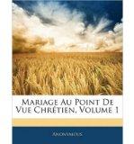 Portada de MARIAGE AU POINT DE VUE CHRTIEN, VOLUME 1 (PAPERBACK)(FRENCH) - COMMON