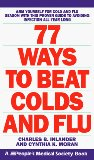 Portada de 77 WAYS TO BEAT COLDS AND FLU: A PEOPLE'S MEDICAL SOCIETY BOOK