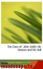 Portada de THE CASE OF JOHN SMITH: HIS HEAVEN AND HIS HELL