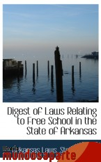 Portada de DIGEST OF LAWS RELATING TO FREE SCHOOL IN THE STATE OF ARKANSAS