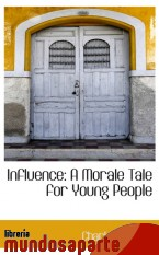 Portada de INFLUENCE: A MORALE TALE FOR YOUNG PEOPLE