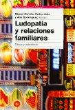 Portada de LUDOPATIA Y RELACIONES FAMILIARES: CLINICA Y TRATAMIENTO