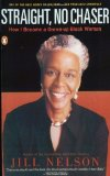 Portada de STRAIGHT, NO CHASER: HOW I BECAME A GROWN-UP BLACK WOMAN BY NELSON, JILL (1999) PAPERBACK