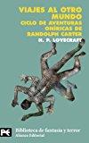 VIAJES AL OTRO MUNDO: CICLO DE AVENTURAS ONIRICAS DE RANDOLPH CARTER