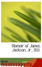 Portada de MEMOIR OF JAMES JACKSON, JR., M.D