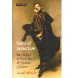 Portada de [( TALES OF SEDUCTION: THE FIGURE OF DON JUAN IN SPANISH CULTURE )] [BY: SARAH WRIGHT] [APR-2012]