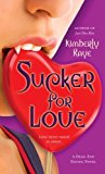 Portada de SUCKER FOR LOVE: A DEAD-END DATING NOVEL (DEAD-END DATING NOVELS) BY KIMBERLY RAYE (2009-06-23)