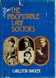 Portada de THE INDOMITABLE LADY DOCTORS / CARLOTTA HACKER