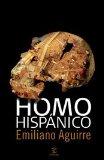 HOMO HISPANICUS: LA EVOLUCION DEL HOMBRE EN ESPAÑA